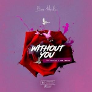 Beatmochini - Without You Ft Blaklez, Aya Zungu